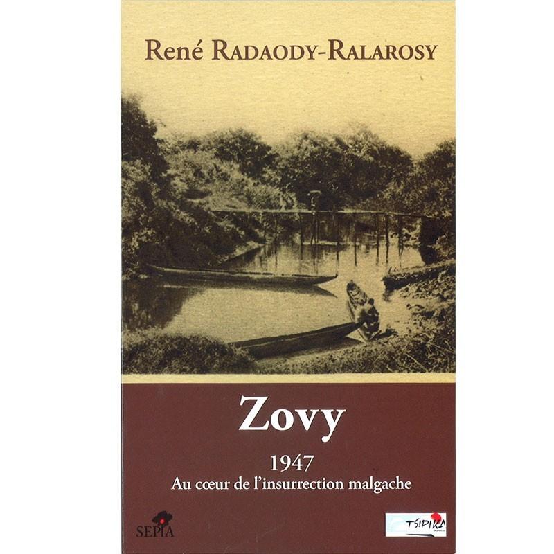 LIVRE Zovy, 1947 au coeur de l'insurrection malgache