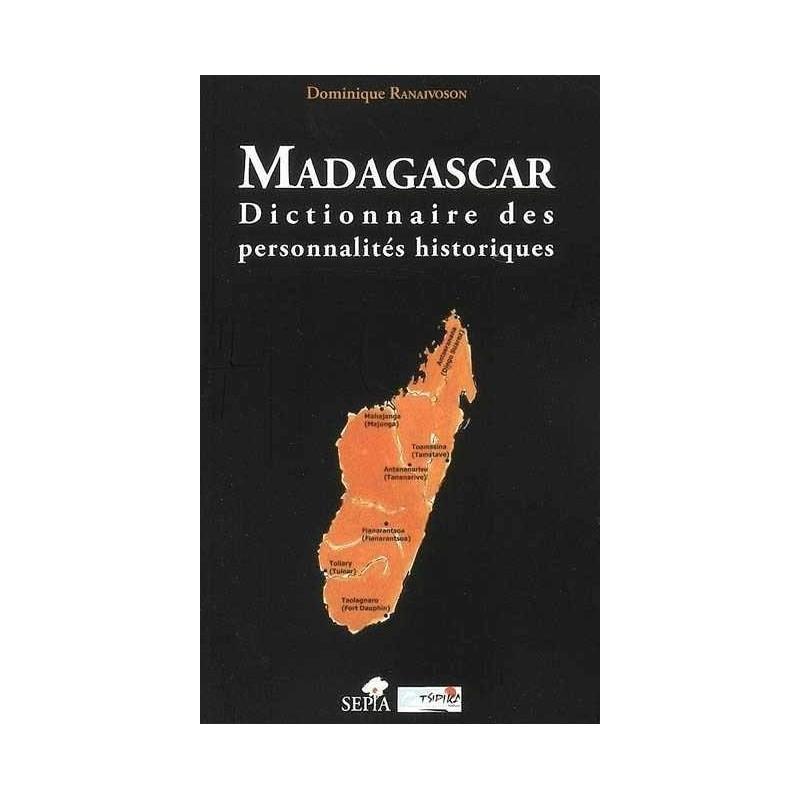 LIVRE Madagascar, dictionnaire des personnalités historiques - Dominique Ranaivoson
