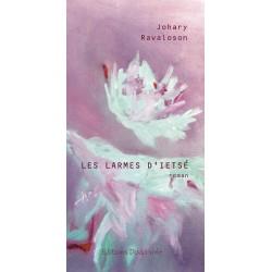 LIVRE Les larmes d'ietsé - Johary Ravaloson