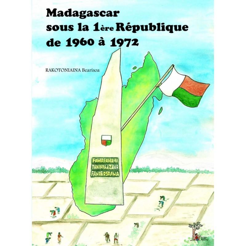 BOOK Madagascar sous la colonisation française de 1896 à 1960 - Rasoloarison Jeannot