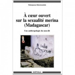 LIVRO A coeur ouvert sur la sexualité merina (Madagascar) - Malanjaona Rakotomala