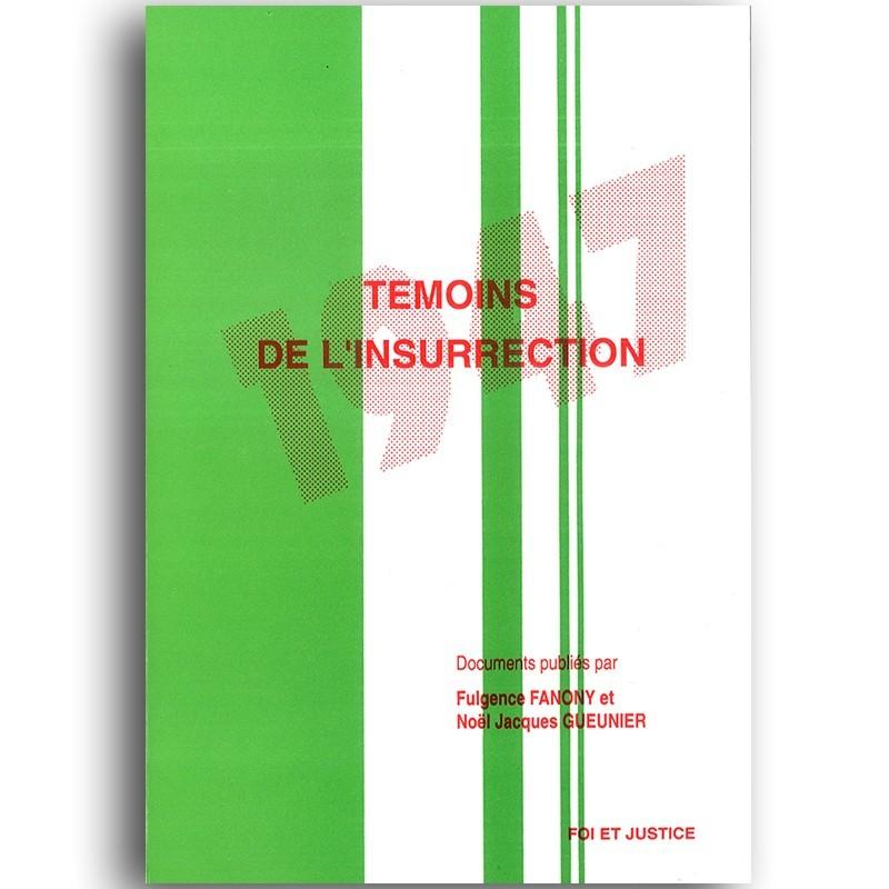LIVRE Témoins de l'insurrection - F. Fanony & N. Gueunier