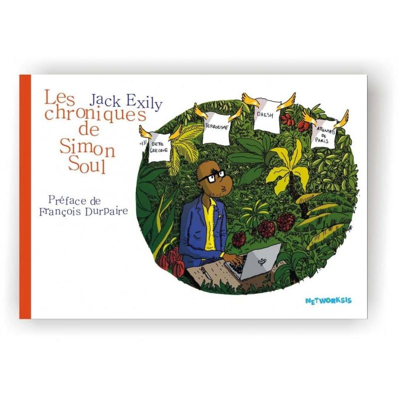 LIVRE Les chroniques de Simon Soul (volume 1) - Jack Exily