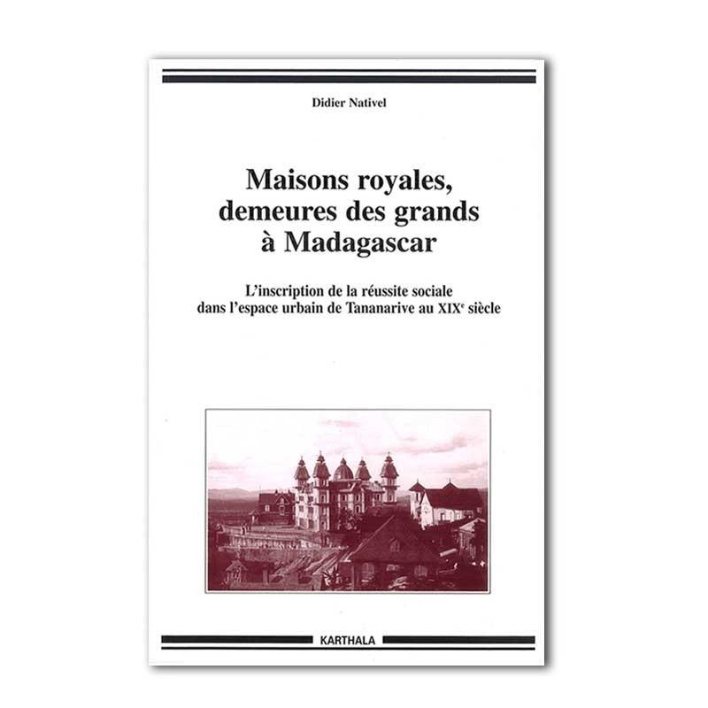 LIVRO Maisons royales, demeures des grands à Madagascar