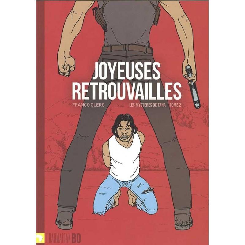 BD Joyeuses Retrouvailles, Les mystères de Tana (Tome 2) - Franco Clerc