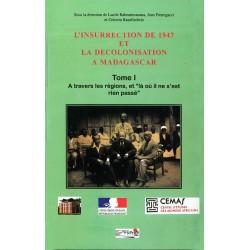 LIVRE L'insurrection de 1947 et la décolonisation à Madagascar - Tome I