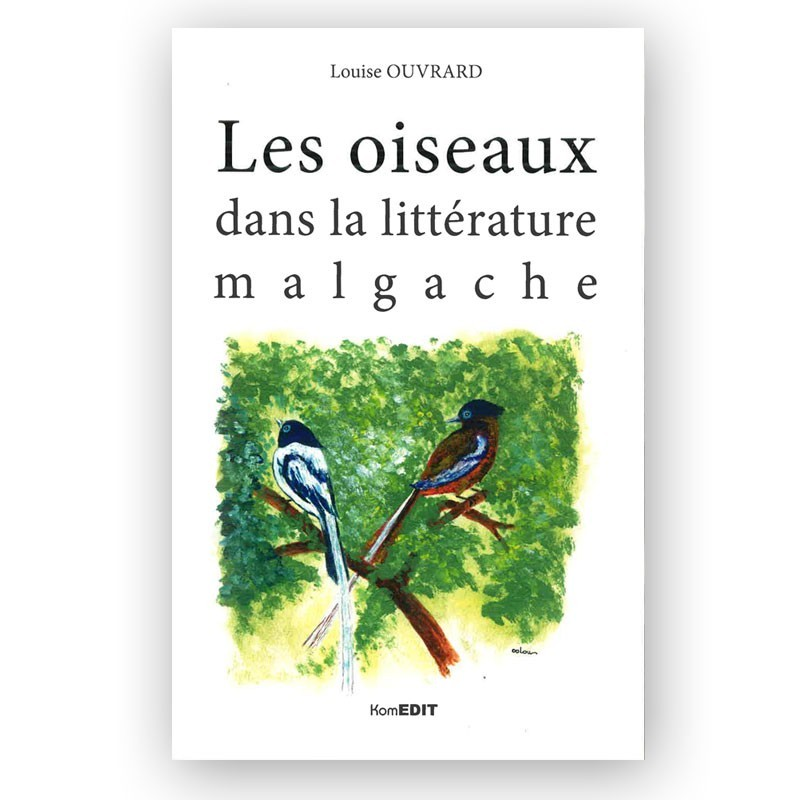LIVRE Les oiseaux dans la littérature malgache - L. Ouvrard