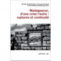 LIVRE Madagascar d'une crise l'autre : ruptures et continuité