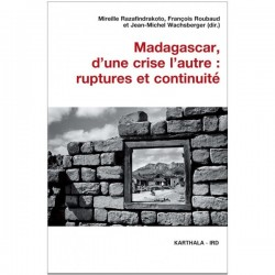 BOKY Madagascar d'une crise l'autre : ruptures et continuité