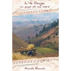 BOOK L'île Rouge, au pays de ma mère - Michelle Baovola