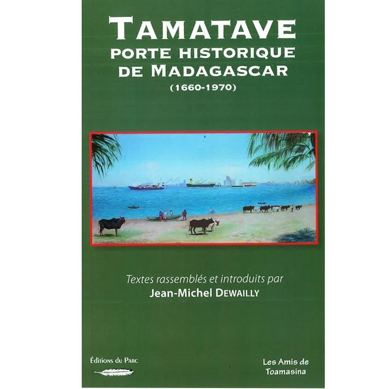 LIVRE Tamatave, porte historique de Madagascar - Jean-Michel Dewailly
