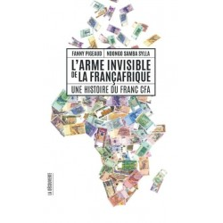 LIVRE L'arme invisible de la Françafrique - Fanny Pigeaud