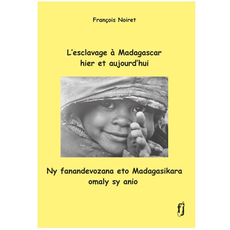 LIVRE L'esclavage à Madagascar hier et aujourd'hui