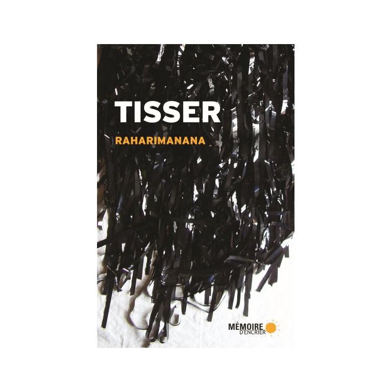 Tisser - Raharimanana, Mémoire d'encrier