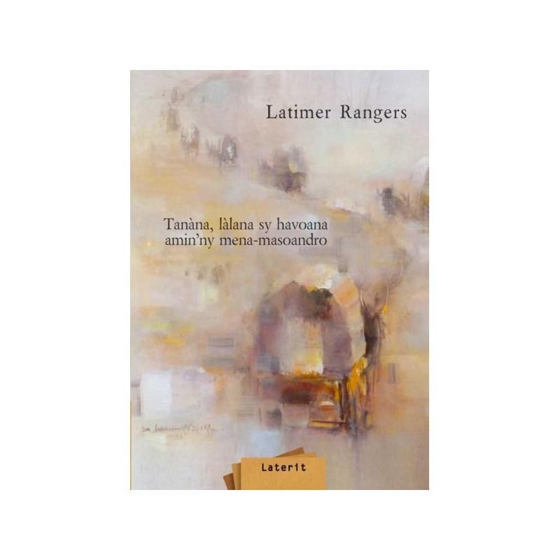 BOOK Tanana, lalana sy hoavana amin'ny mena-masoandro - Latimer Rangers
