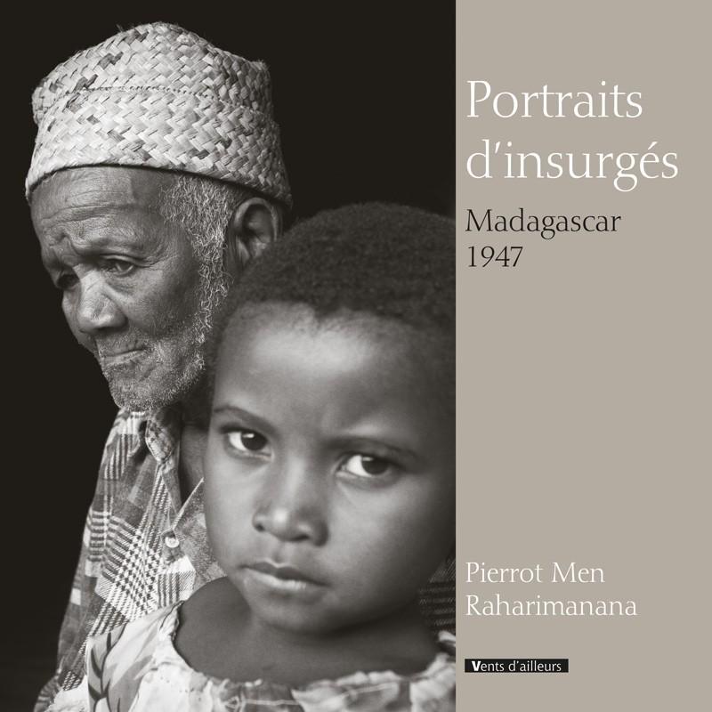 LIVRE Portraits d'insurgés - Raharimanana, Pierrot Men